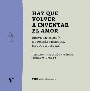 Hay que volver a inventar el amor: breve antología de poesía francesa: siglos XV al XX – Vera Cartonera